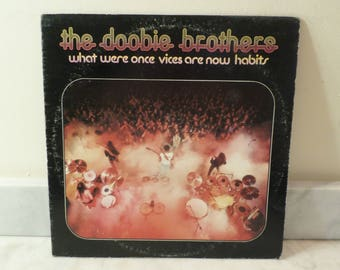 Vintage 1974 Vinyl LP Record The Doobie Brothers What Were Once Vices Are Now Habits Excellent Condition 14230
