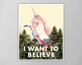 I Want To Believe Unicorn Art Print, Unicorn Poster, Unicorn Art, Spirit Guide Poster, Unicorn Art Print, I Want To Believe Unicorn Poster