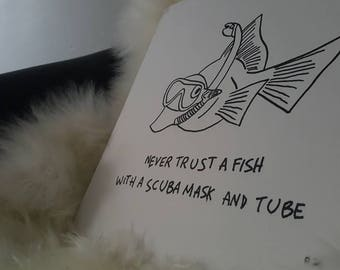 Never trust a fish with a scuba mask and tube