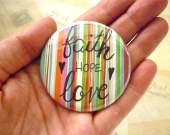 Pocket Mirror - Faith Hope Love - Colourful Stripes - Hand Lettering, Quote.