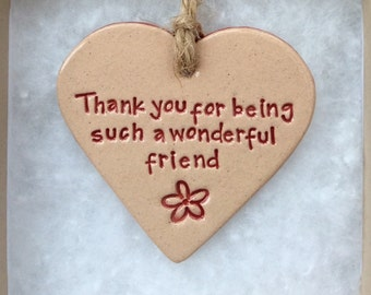 Thank you for being such a wonderful friend handmade ceramic hanging heart, perfect gift