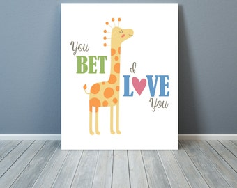 Funny Animal Nursery Art: You Bet {Giraffe} I Love You
