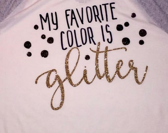 My Favorite Color is Glitter - Shirt