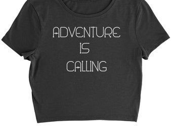 Adventure Is Calling  Cropped T-Shirt