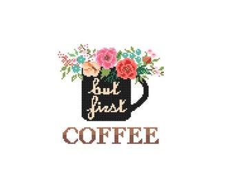 But First Coffee Cross Stitch Pattern cross stitch Floral Coffee Mug cross stitch coffee lovers Modern cross stitch pattern