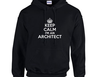 Keep Calm I'm An Architect Mens Hoodie  Funny Humor Occupation