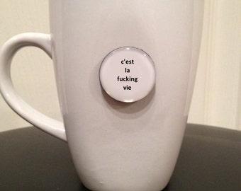 Quote | Mug | Magnet | C'est la F* Vie - Mature