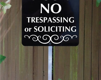 "NO TRESPASSING or SOLICITING Yard Sign with attached yard stake. ""Ships Free"""