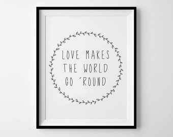 Love Makes The World Go 'Round - Instant Download - 8x10 - 11x14 - Printable art - Wreath - Black - Typography - Love Art - Home Decor