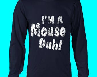 I'm A Mouse Duh Funny Halloween Long Sleeve Shirt