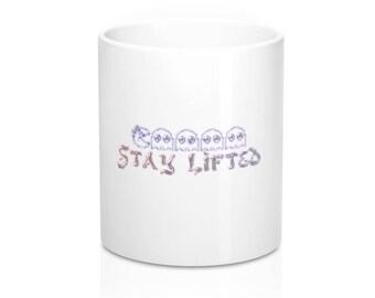 Stay Lifted By Ykg 11Oz Mug