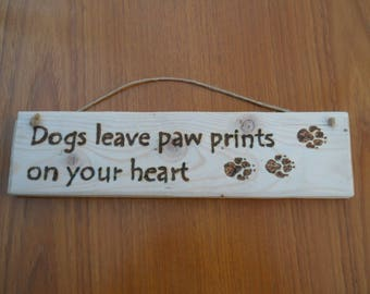 Dogs Leave Footprints on your Heart Sign