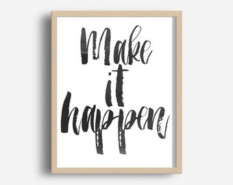 Make It Happen, Dorm Decor, Office Wall Art,  Printable Art, Inspirational Print , Typography Quote,  Motivational Poster