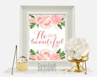 Printable Bible Verse Printable decor, flowers Scripture Print wall art decor nursery art - He Calls Me Beautiful One quote