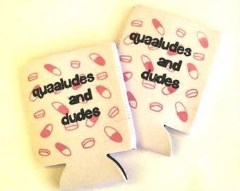 Quaaludes and Dudes Can Cooler