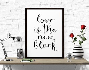 Inspirational, Motivational, Poster, Love Is The New Black, Inspirational Quote, Typographic Print, Typography Poster, Printable Wall Art