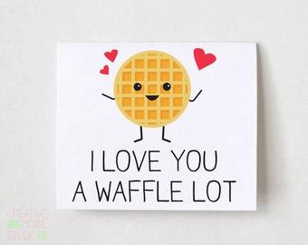 I Love You A Waffle Lot - Funny Love Card - Girlfriend Card - Card For Boyfriend - Love Card - Card for husband - pun card - sweet card