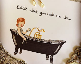 "Taylor Swift ""Look What You Made Me Do""- Print"