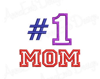 Mom Mother's Day Applique Embroidery Design. Mom applique. Mom number 1 applique. # 1 Mom applique. Machine Embroidery Design.