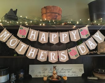 Mother's Day banner, Happy Mother's Day burlap banner, Mother's Day decor, Mother's Day photo prop, Burlap bunting, Mother's Day garland