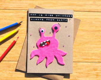 Miss universe birthday card - Alien greeting card - 'Why is Miss Universe always from Earth?' - Science fiction joke - Geeky birthday card
