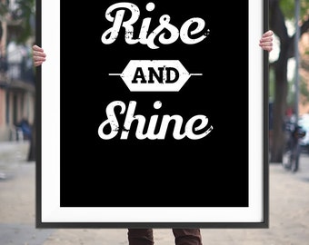 "Typography Art ""Rise and Shine"" Printable Poster Black and White Wall Decor Printable Typography Motivational Quote Digital Download"