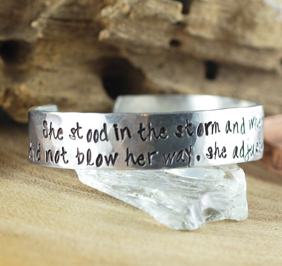 She stood in the storm & when the wind did not blow her way, she adjusted her sails, Encouragement Gift, Custom Cuff Bracelet, Message Cuff