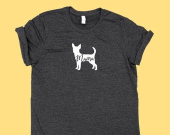 "Chihuahua ""MAMA"" - Fur Mama Dog SHIRT"