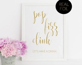 Pop Fizz Clink, Cheers Sign, Let's Have A Drink, Wedding Bar, Bar Sign, Gold Foil Wedding, Gold Foil Wedding, Wedding Signs
