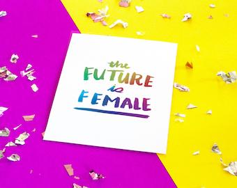 The Future Is Female - Rainbow