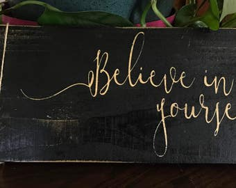 Believe In Yourself Wooden Sign