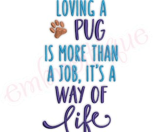 Loving a Pug is a Way of Life Dog Puppy pet Embroitique machine embroidery Design  Pugs
