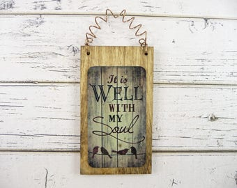 LITTLE WOOD SIGN It Is Well With My Soul, Inspirational Religious Uplifting Ornament Home Decor Office Cute Great For Small Spaces