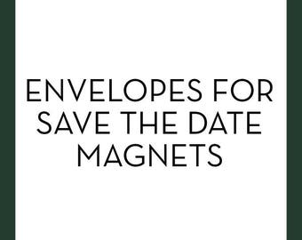 Envelopes for Save the Date Magnets