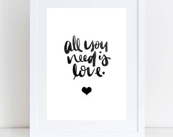 Personalised or Unpersonalised All You Need Is Love Print- Valentines Print, Wedding, Engagement, Anniversary Gift, Home Decor