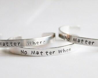 Cuff Bracelet, No Matter Set of 3 Cuff, No Matter Where, No Matter What, No Matter When, Friendship set 3 Bracelet, Best Friends Set Gift