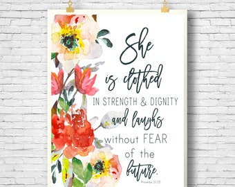 Printable, Proverbs 31:25, Floral printable, Bible Verse, Scripture Printable, She is clothed with strength and dignity, 8x10 File