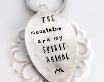 Spoon Key Chain Hand Stamped with - the mountains are my Spirit Animal - Silverware Vintage Key Chain Hand Stamped & Ready To Ship