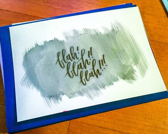 Blah Blah Blah Gold Foil on Black Watercolor Greeting Card with Lined Envelope