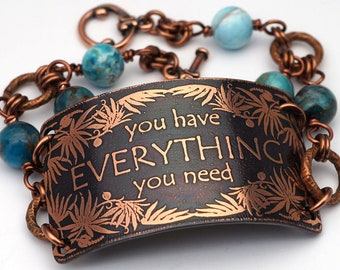 You have everything you need bracelet, blue apatite beads and etched copper, phrase jewelry, 8 inches long