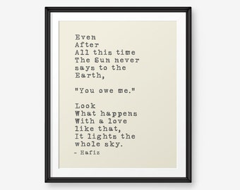 Even After All This Time printable, Inspirational Quotes, Home decor, wedding gift, Hafiz Quote, valentines