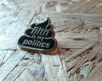 Filth est ma politique d'émail broches en or et noir
