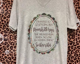 I Wanted to Go Jogging, The Wicked Run When No One is Chasing Them Proverbs 28:1 printed v-neck t-shirt  adult s, m, l, xl, xxl (2X)