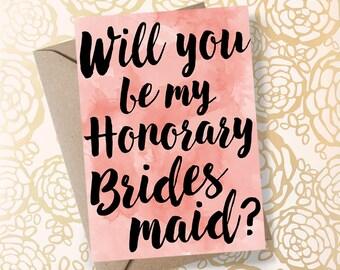 Honorary Bridesmaid - Will you be my Honorary Bridesmaid Card - Printable Bridesmaid Card