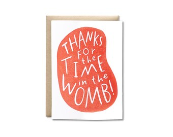 Thanks for the Time in the Womb Letterpress Greeting Card