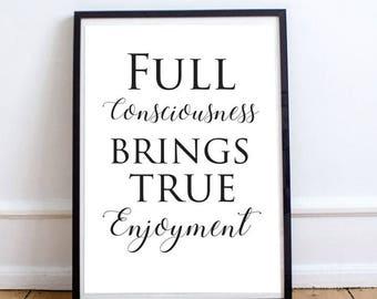 Full Consciousness Brings True Enjoyment - Digital Print Download, Wall Art, Typography print, Printable Quote, Art Print