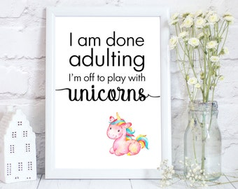 unicorn room decor for teens, unicorn art print, unicorn gifts for girls, watercolour unicorn print, I am done adulting