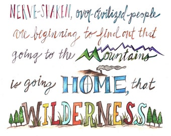 S A L E ~ Going to the Mountains - John Muir Quote. 11x14 instant download