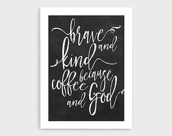 Print Wall Art, Printed Quote, Coffee Kitchen Signs, Coffee Signs, Coffee Signs Decor, Art Print, Kitchen Decor, Home Decor, Inspirational