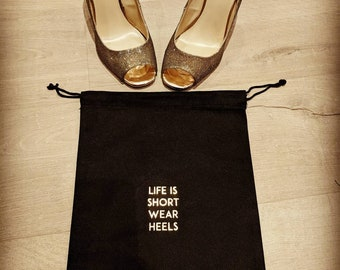 Life is short wear heels shoe bag